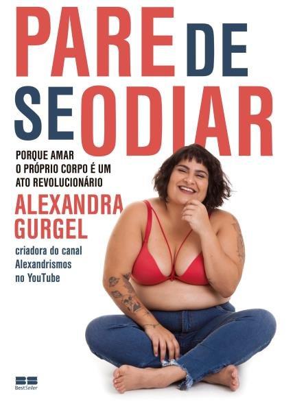 Pare de Se Odiar, Alexandra Gurgel