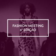 Sexta Edição da Fashion Meeting