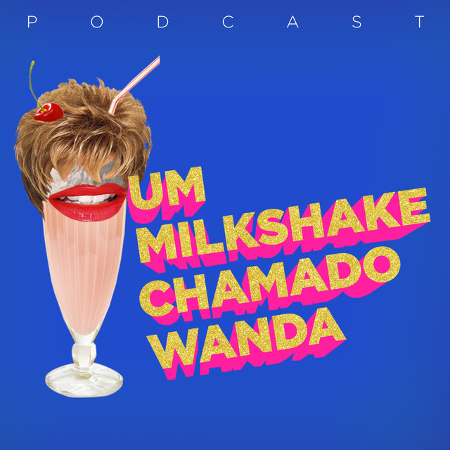 Um Milkshake Chamado Wanda